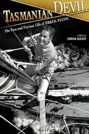 Tasmanian Devil: The Fast and Furious Life of Errol Flynn streaming