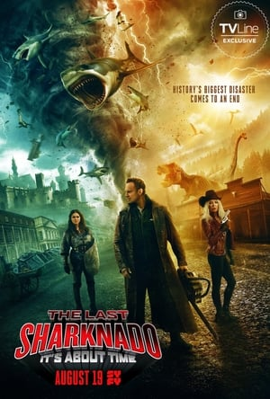 Watch The Last Sharknado: It's About Time Full Movie