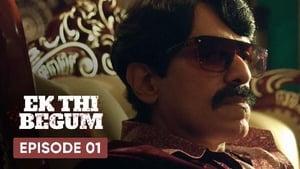 Ek Thi Begum Season 1 Episode 1