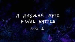 A Regular Epic Final Battle (2)