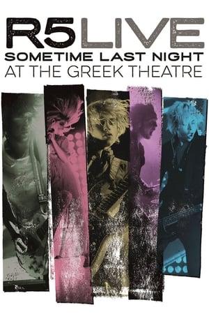 R5 Live Sometime Last Night At the Greek Theatre