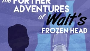 The Further Adventures of Walt's Frozen Head (2019) CDA Online Cały Film Zalukaj