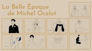 La belle époque de Michel Ocelot (2021)