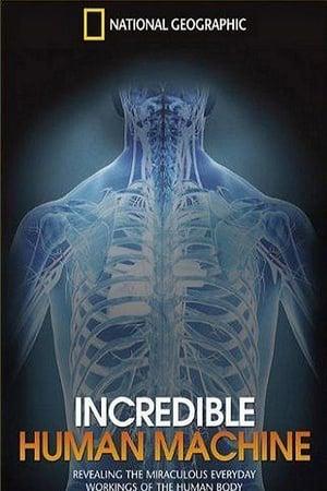 National Geographic: Incredible Human Machine