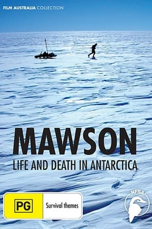 Mawson - Life and Death in Antarctica