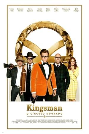 Assistir Kingsman: O Círculo Dourado Dublado e Legendado Online