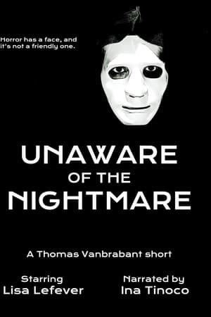 Unaware of the Nightmare
