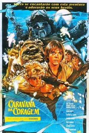 Caravana da Coragem - Uma Aventura Ewok (1985) Dublado Online