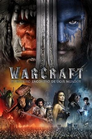 Warcraft - O Primeiro Encontro de Dois Mundos (2016) Dublado Online