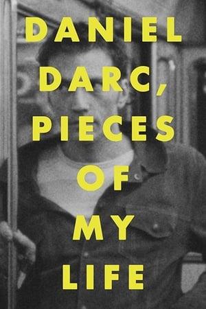 Daniel Darc, Pieces of My Life