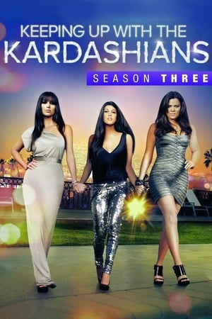 Keeping Up with the Kardashians: Season 3 (2009) — The ...