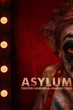 Asylum: Twisted Horror & Fantasy Tales (2020)