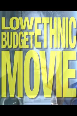 Low Budget Ethnic Movie
