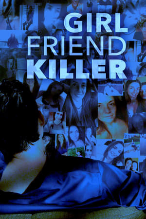 Girlfriend Killer (TV Movie 2017)