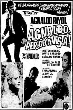 Agnaldo, Perigo à Vista