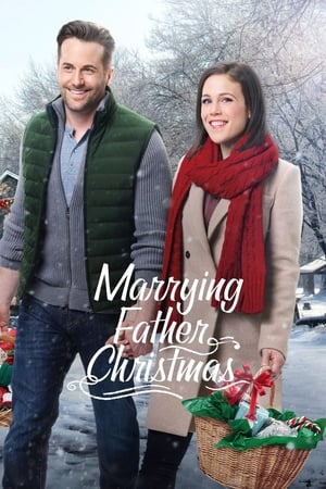 Marrying Father Christmas (TV Movie 2018)