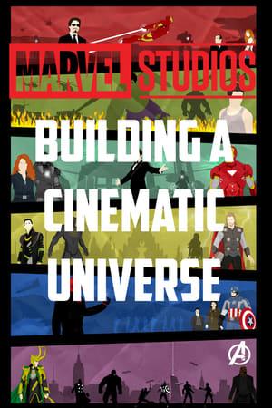 Marvel Studios: Building a Cinematic Universe