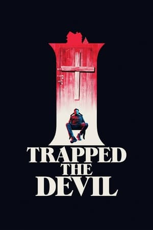 I-Trapped-the-Devil-(2019)