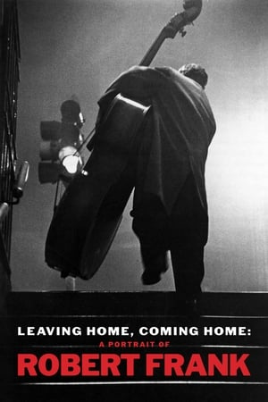Leaving Home, Coming Home: A Portrait of Robert Frank (2004)