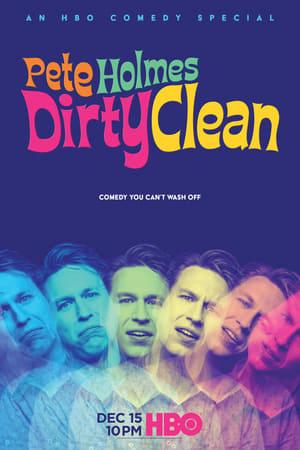 Pete Holmes: Dirty Clean (2018)