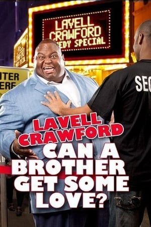 Lavell Crawford: Can a Brother Get Some Love (2011)