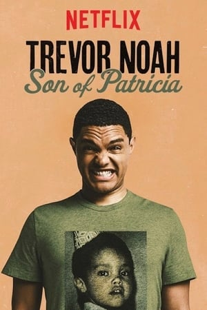 Trevor Noah: Son of Patricia (2018)
