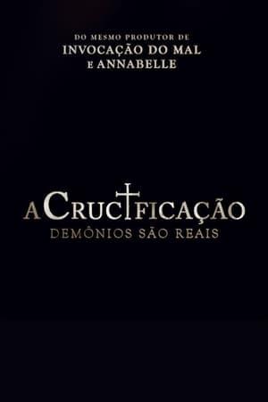 Assistir A Crucificação - Demônios São Reais Dublado e Legendado Online