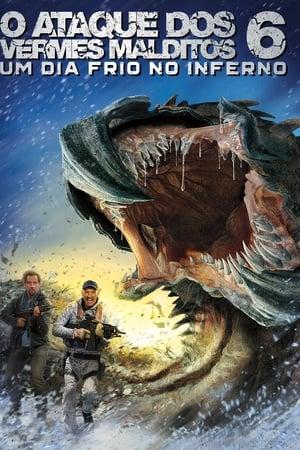 O Ataque dos Vermes Malditos 6 - Um Dia Frio no Inferno (2018) Dublado Online