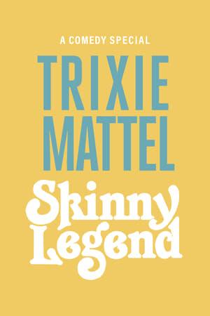 Trixie Mattel: Skinny Legend (2019)