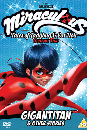 Miraculous: Tales of Ladybug and Cat Noir - Gigantian & Other Stories