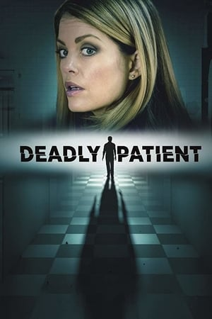 Deadly Patient (TV Movie 2018)
