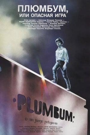 Plumbum, or The Dangerous Game