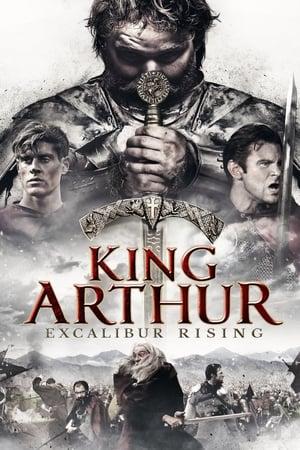 King Arthur: Excalibur Rising (2017) online subtitrat