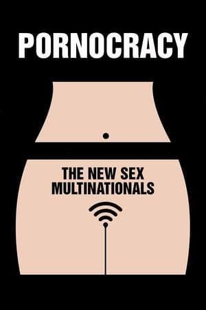 Pornocracy: The New Sex Multinationals (TV Movie 2017)