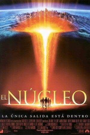 El Núcleo: Misión al Centro de la Tierra / The Core: El Núcleo - 2003