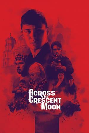 Across The Crescent Moon Movie Cast