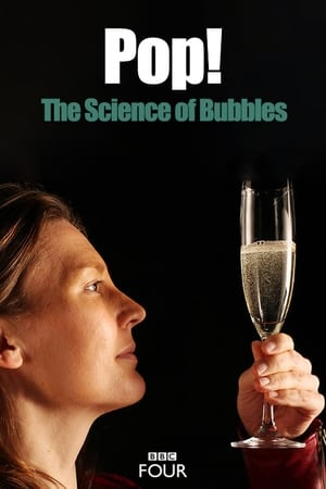 Pop! The Science of Bubbles (TV Movie 2013)