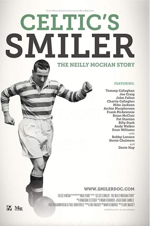 Celtic's Smiler: The Neilly Mochan Story (Video 2015)