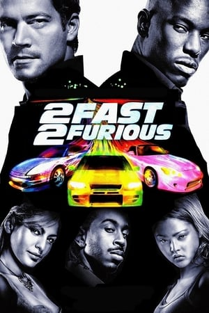 Fast and Furious 2: 2 Fast 2 Furious