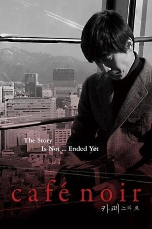 Cafe Noir (2009)