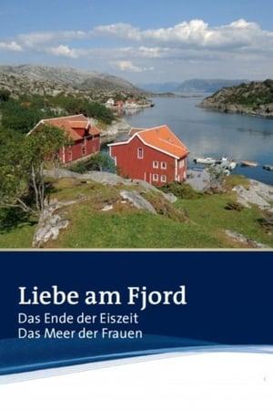 Liebe am Fjord: Das Ende der Eiszeit