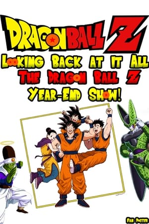 Looking Back at it All: The Dragon Ball Z Year-End Show!