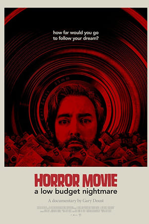 Horror Movie: A Low Budget Nightmare (2017)