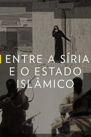 ENTRE A SÍRIA E O ESTADO ISLAMICO (2017) Dublado Online