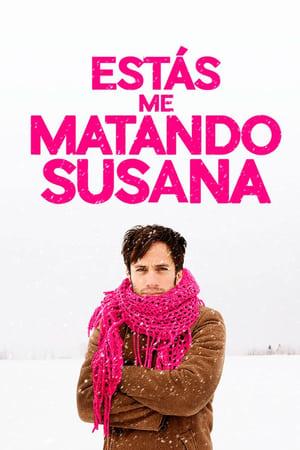 Estás me Matando Susana (2016) Legendado Online