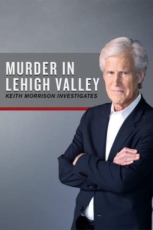 Murder-in-Lehigh-Valley:-Keith-Morrison-Investigates-(2017)