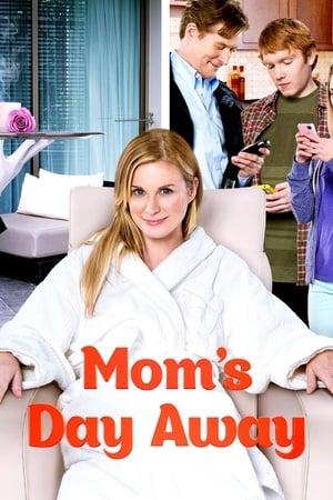 Mom's Day Away (TV Movie 2014)