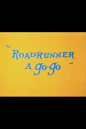Roadrunner a Go-Go