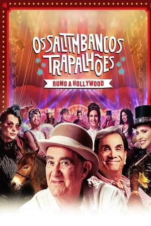 Os Saltimbancos Trapalhões - Rumo a Hollywood (2017) Legendado Online
