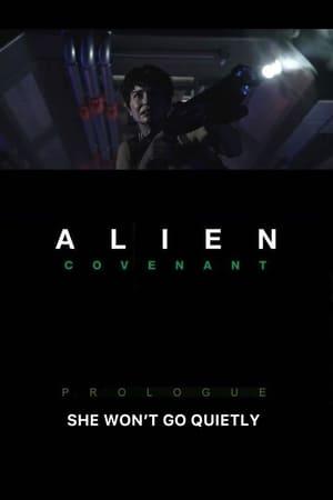 Alien: Covenant Prologue - She Won't Go Quietly